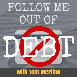 Follow Me out of Debt | Get out of debt and get into prosperity! by Tom Merlino | Tom is inviting you to follow him on his journey to get out of debt and get into prosperity.