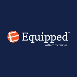 Equipped with Chris Brooks by Moody Radio