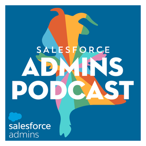 The Salesforce Admins Podcast by Mike Gerholdt & Gillian Bruce