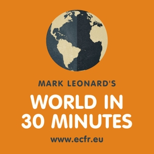 Mark Leonard's World in 30 Minutes by ECFR