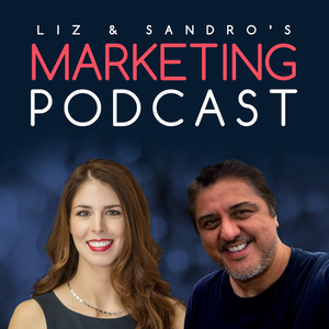 Liz & Sandro's Marketing Podcast by Liz Hersh and Sandro Galindo