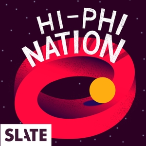 Hi-Phi Nation by Slate Podcasts