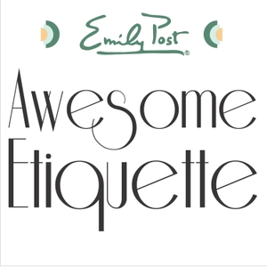 Awesome Etiquette by The Emily Post Institute