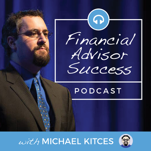 Financial Advisor Success by Michael Kitces