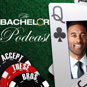The Bachelor Podcast: Accept These Bros. by Andrew Dyce, Brian Dyce, Ben Kendrick, Alex Smith, and Andy Squire