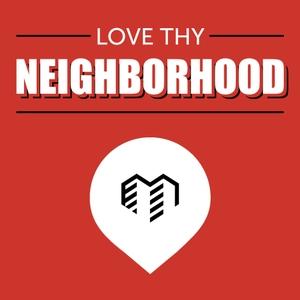 Love Thy Neighborhood by Love Thy Neighborhood