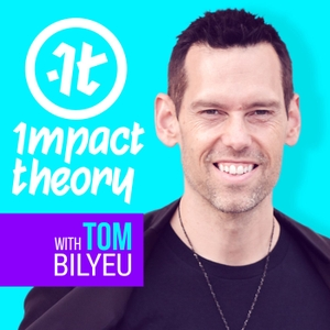 Impact Theory with Tom Bilyeu by Tom Bilyeu