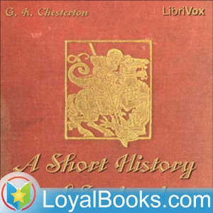A Short History of England by G. K. Chesterton by Loyal Books