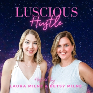 Luscious Hustle by Betsy Milne & Laura Milne