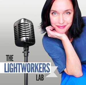 The Lightworkers Lab Podcast by The Lightworkers Lab