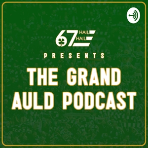 The Grand Auld Podcast by The Grand Auld Podcast