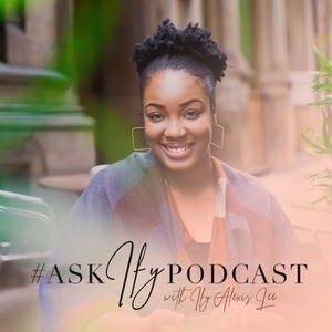 #AskIfyPodcast by Ify Alexis Lee