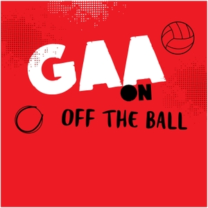 GAA on Off The Ball by Newstalk