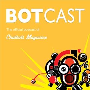 The Chatbots Magazine BOTCAST by Chatbots Magazine