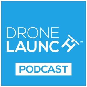 Drone Launch Podcast by Drone Launch Podcast