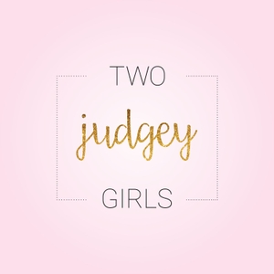 Two Judgey Girls by Two Judgey Girls