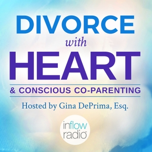 Divorce With Heart and Conscious Co-Parenting by InFlowRadio.com | Gina Marie DePrima, Esq.