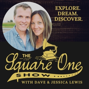 Square One Show: Explore. Dream. Discover Your Story by David & Jessica Lewis