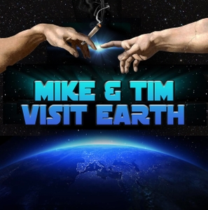Mike and Tim Visit Earth by The Third Thing Network