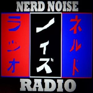 Nerd Noise Radio by Nerd Noise Radio