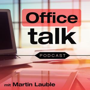 Office Talk - DER Podcast fürs gesunde Büro by erfolgreiche Unternehmer und erfolgreiche Büroplaner in inspirierdenden Po