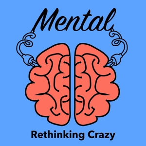 Mental. Rethinking Crazy. by Mental.