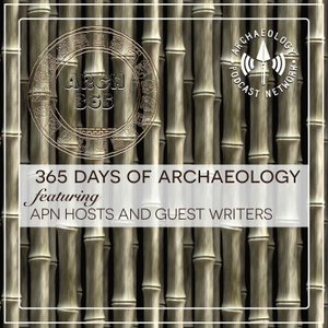 365 Days of Archaeology by Archaeology Podcast Network