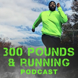 The 300 Pounds and Running Podcast Network by Martinus Evans