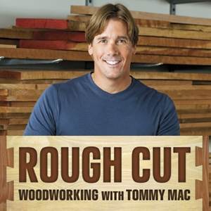 Rough Cut - Woodworking with Tommy Mac - Tips and Techniques by Thomas J. MacDonald