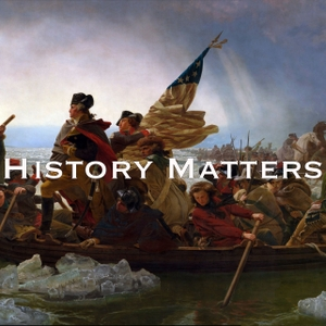 History Matters Podcast by History Matters Podcast