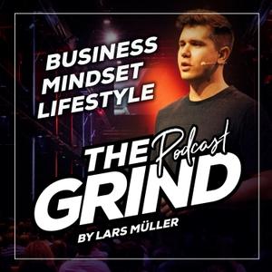 THE GRIND | Business. Mindset. Lifestyle | mit Lars Mueller by Lars Mueller