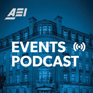 The AEI Events Podcast by American Enterprise Institute