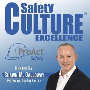 Safety Culture Excellence® by Shawn Galloway - ProAct Safety Inc.