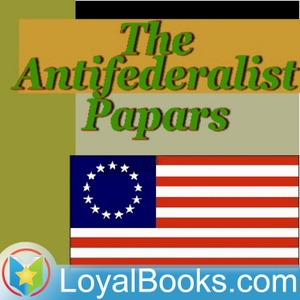 The Anti-Federalist Papers by Patrick Henry by Loyal Books