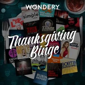 Thanksgiving Binge by Wondery