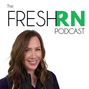 The FreshRN Podcast with Kati Kleber by Kati Kleber, MSN RN CCRN-K