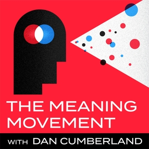 The Meaning Movement: Helping You Find Your Calling, Create Your Life's Work, and Make Career Change by Dan Cumberland: Career & Meaning Consultant, Speaker, Blogger