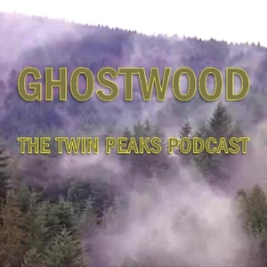 Ghostwood: The Twin Peaks Podcast by Southgate Media Group