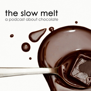 The Slow Melt: A podcast about chocolate by The Slow Melt: a podcast about chocolate