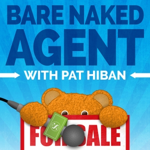 Bare Naked Agent- Selling Homes Today- Timely Topics!!! by New York Times International Best Selling Author, and host of Real Estate Rockstars Pat Hiban strips down the questions you ask, and answers them honestly
