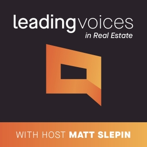 Leading Voices in Real Estate by Matt Slepin