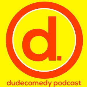 DudeComedy Podcast by DudeComedy Podcast