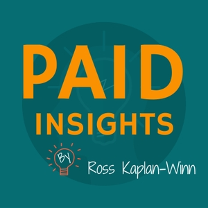 Paid Insights Podcast: Where We Deconstruct AdWords Ad Campaigns To Learn From Other Companies Mistakes by Ross Winn: AdWords & PPC Expert