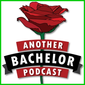 Another Bachelor Podcast by Another Podcast Network