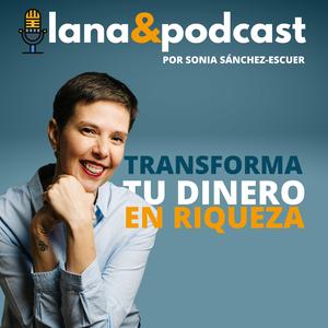 Lana & Podcast by Sonia Sánchez-Escuer