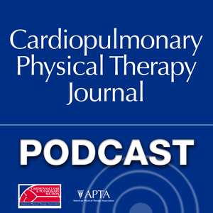 Cardiopulmonary Physical Therapy Journal - Cardiopulmonary PT Journal Podcast by None