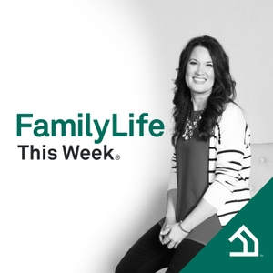 FamilyLife This Week® by Michelle Hill