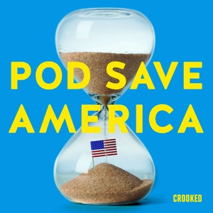 Pod Save America by Crooked Media