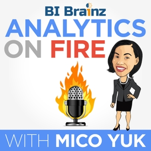 Analytics on Fire by Mico Yuk | Interviews with leaders from enterprise companies about their ex