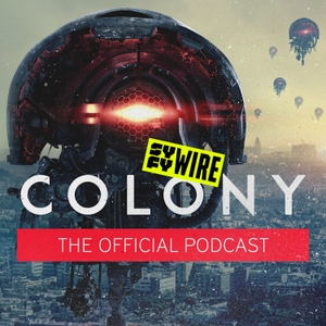 Colony: The Official Podcast by SYFY Wire